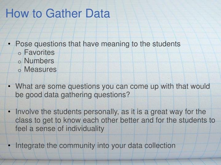 How to gather data
