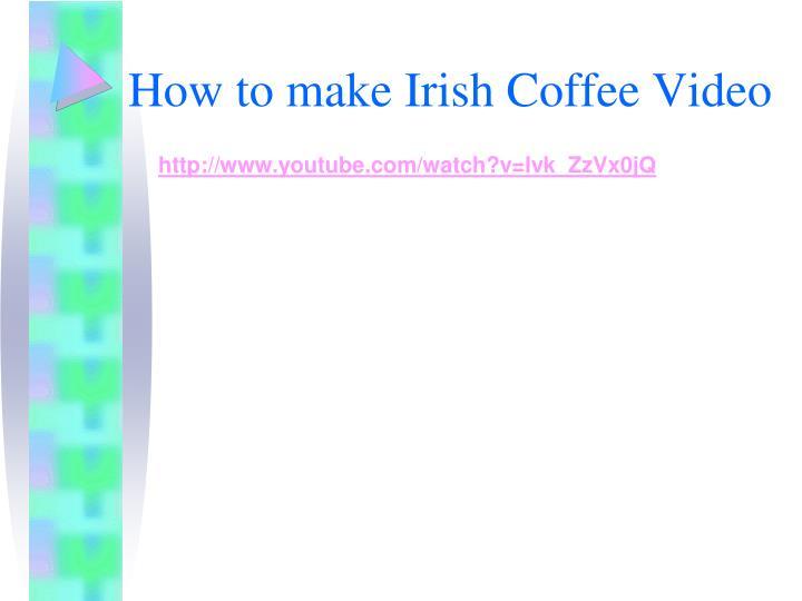 How to make Irish Coffee Video