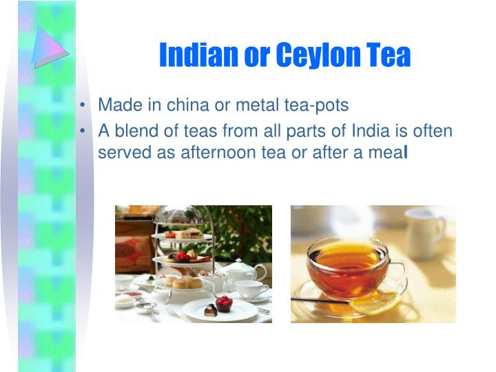 Indian or Ceylon Tea