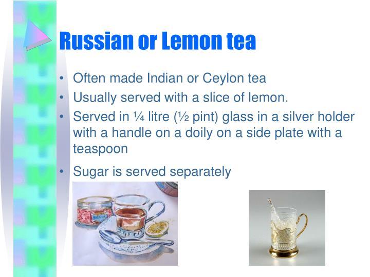 Russian or Lemon tea