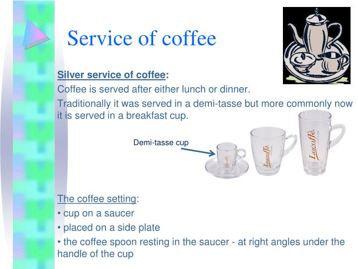 Service of coffee
