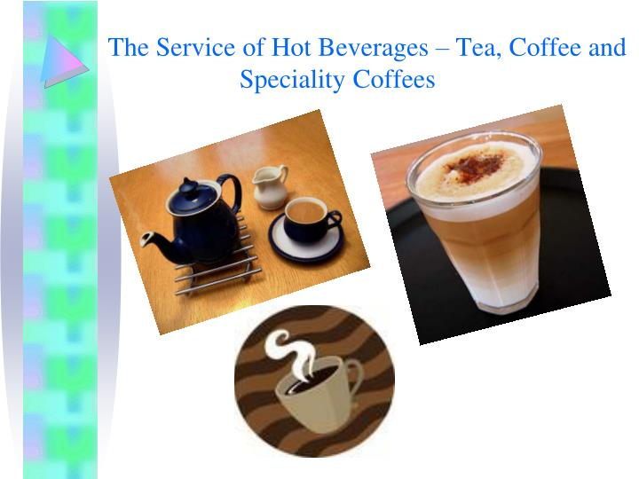 The Service of Hot Beverages – Tea, Coffee and Speciality Coffees