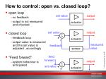how to control open vs closed loop