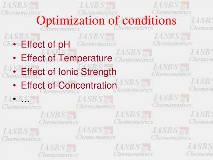 Optimization of conditions