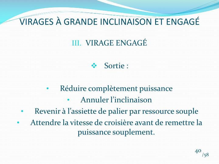 VIRAGES À GRANDE INCLINAISON ET ENGAGÉ