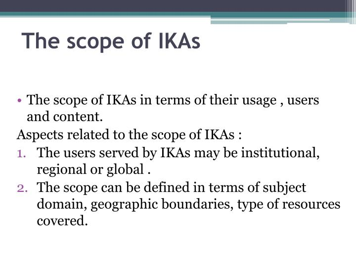 The scope of IKAs