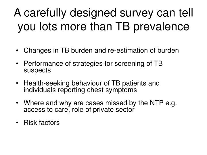 A carefully designed survey can tell you lots more than TB prevalence