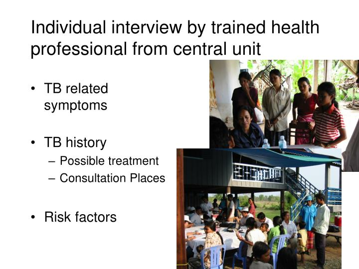 Individual interview by trained health professional from central unit