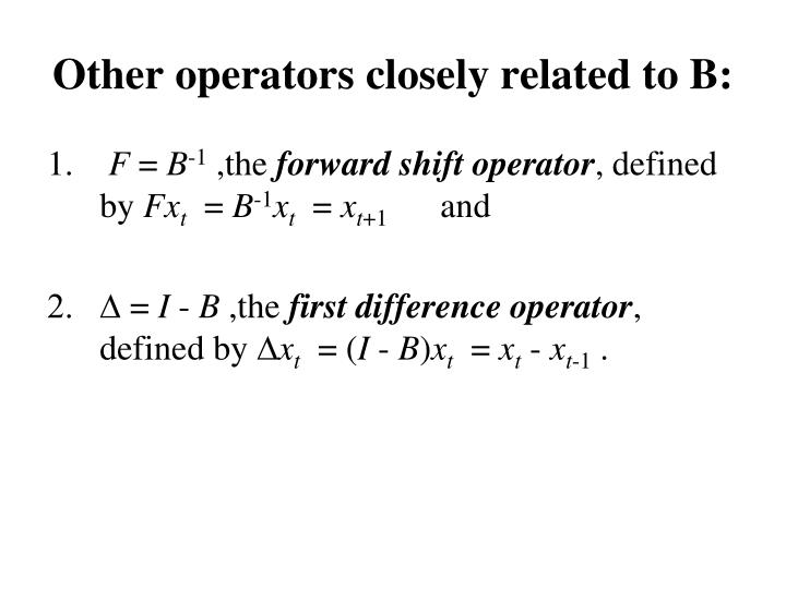 Other operators closely related to B:
