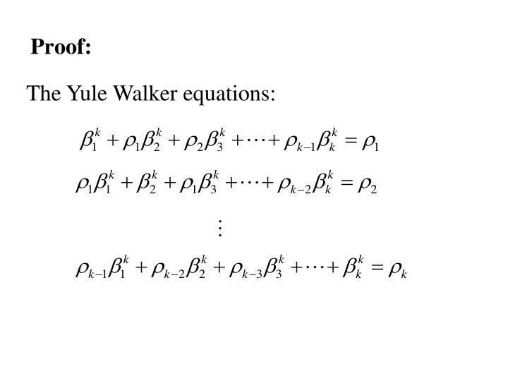 The Yule Walker equations: