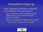 conversion clean up