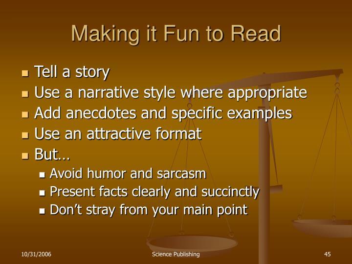 Making it Fun to Read