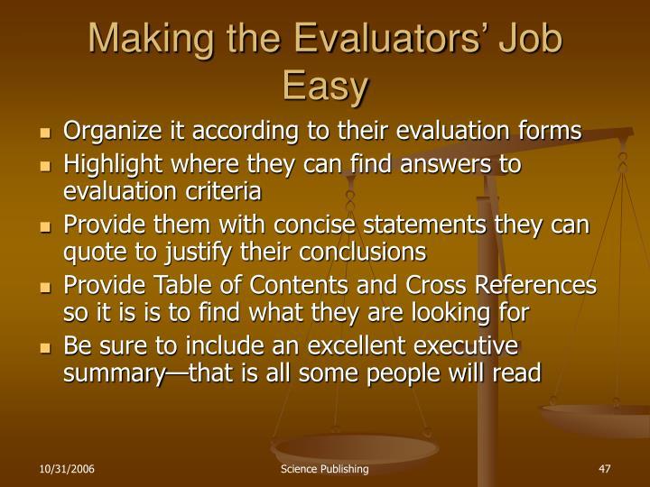 Making the Evaluators' Job Easy