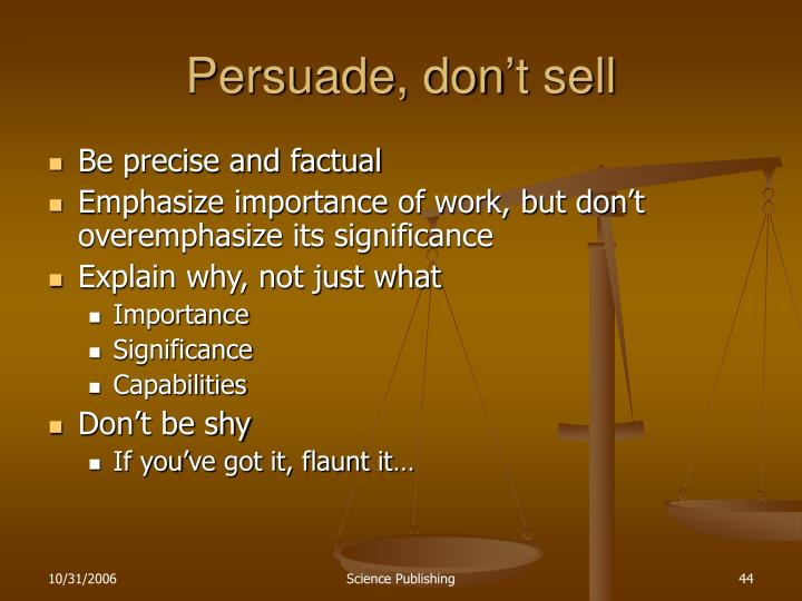 Persuade, don't sell