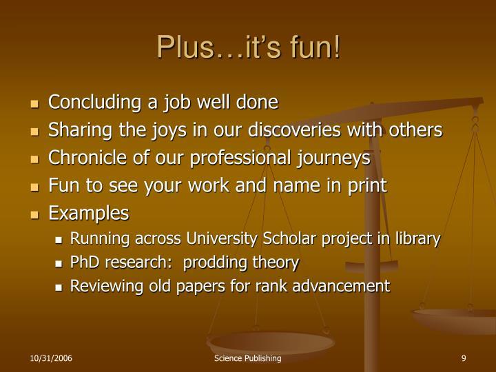 Plus…it's fun!
