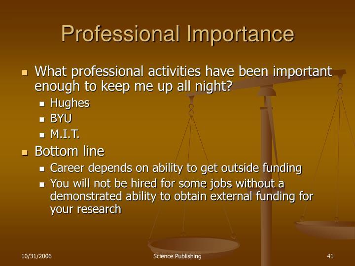 Professional Importance