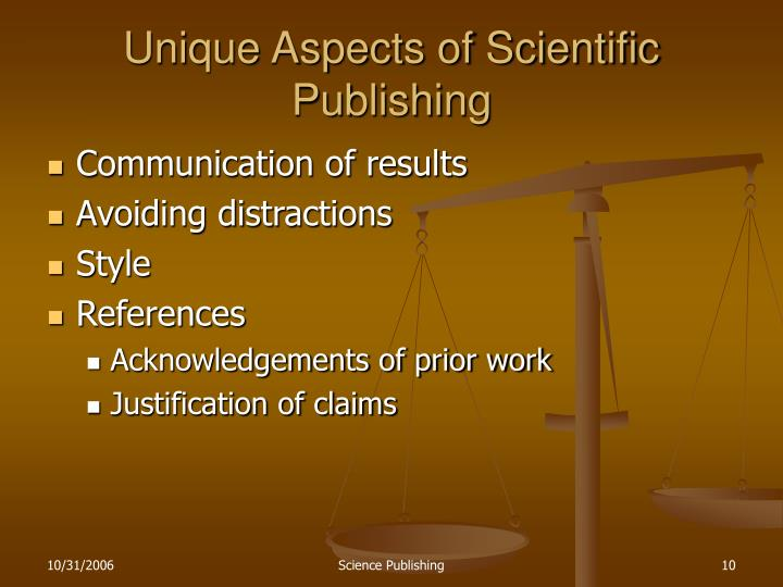 Unique Aspects of Scientific Publishing