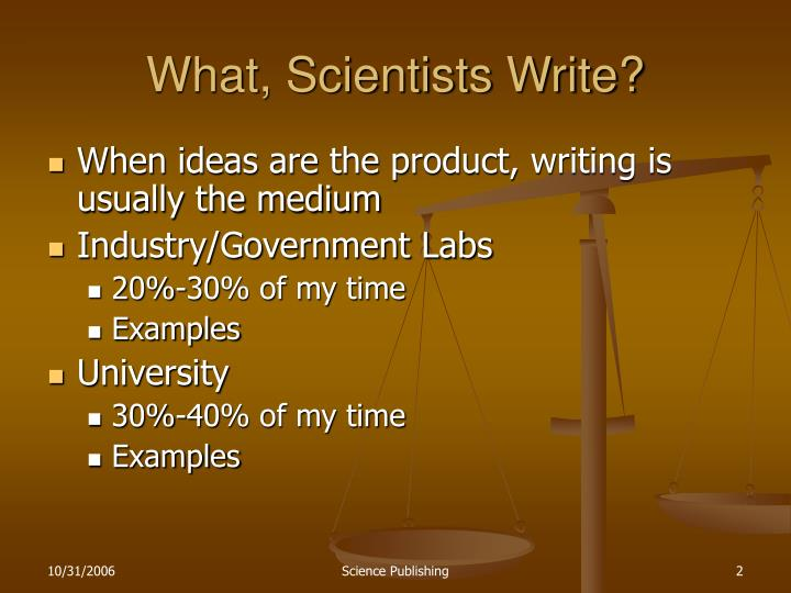 What, Scientists Write?