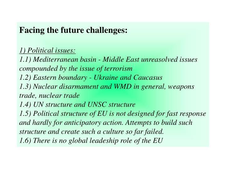 Facing the future challenges: