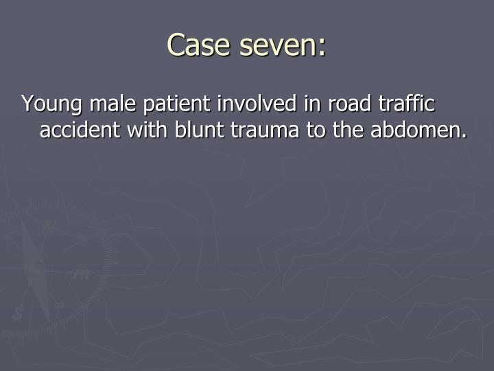 Case seven: