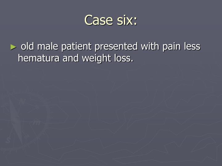 Case six: