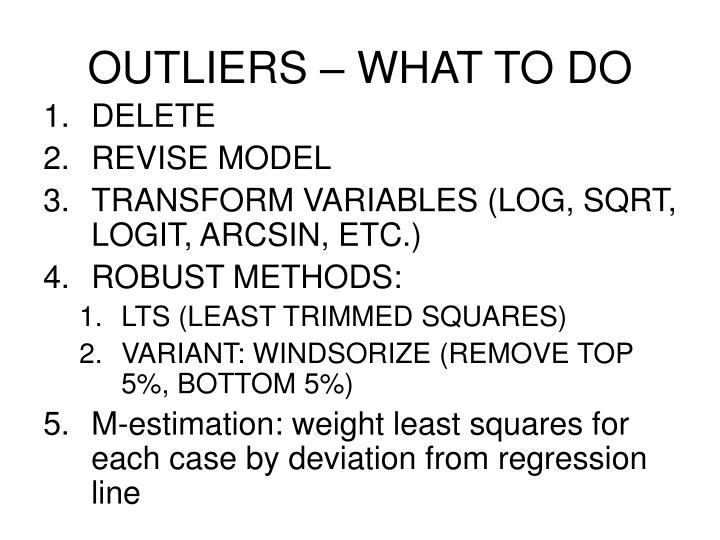 OUTLIERS – WHAT TO DO