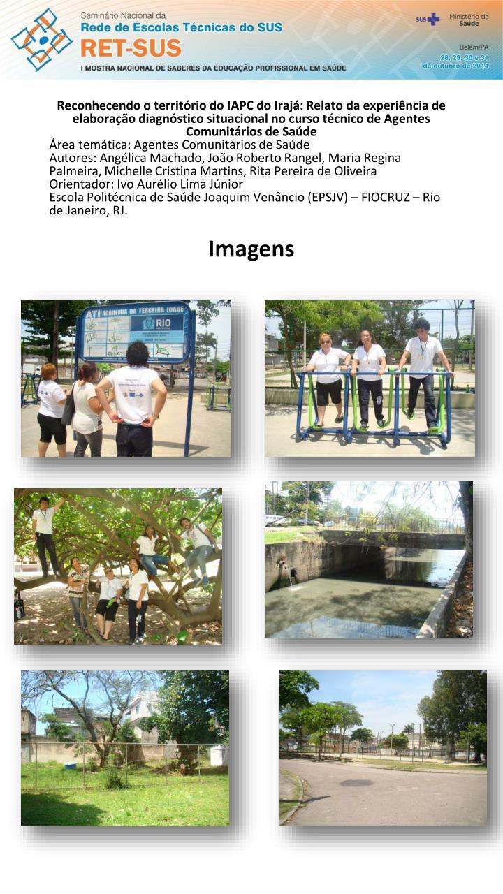 Reconhecendo o território do IAPC do Irajá: Relato da experiência de elaboração diagnóstico situacional no curso técnico de Agentes Comunitários de Saúde