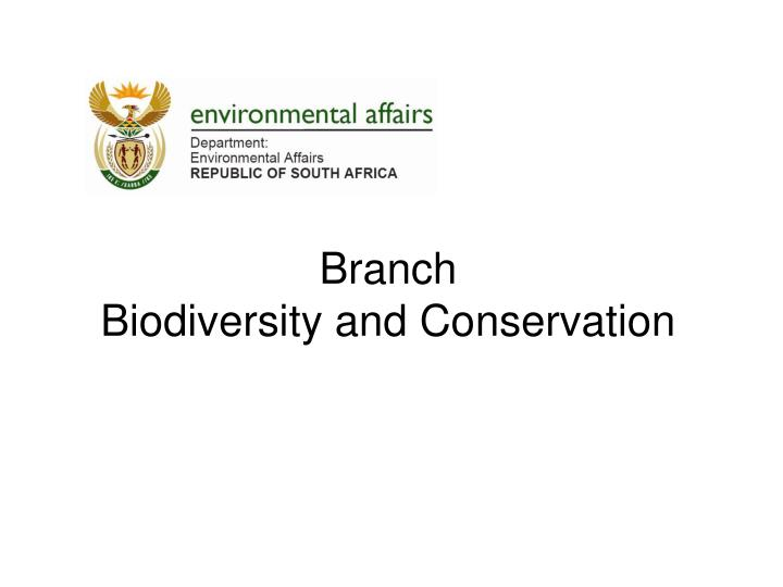 Branch biodiversity and conservation
