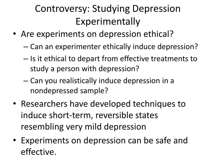 Controversy: Studying Depression Experimentally