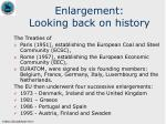 enlargement looking back on history