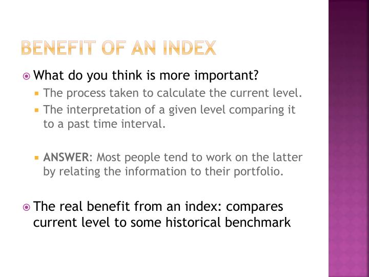 Benefit of an Index