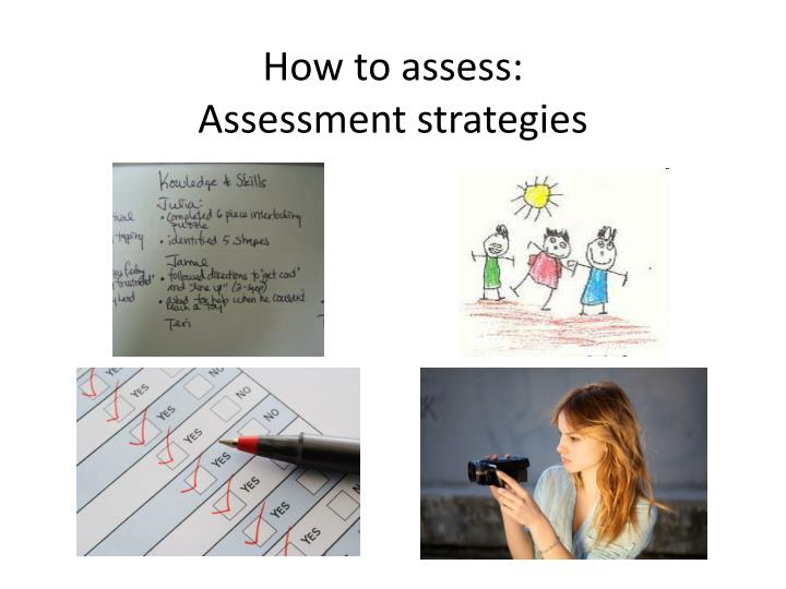 How to assess: