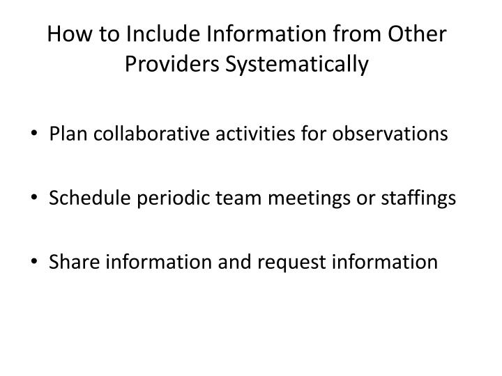How to Include Information from Other Providers Systematically
