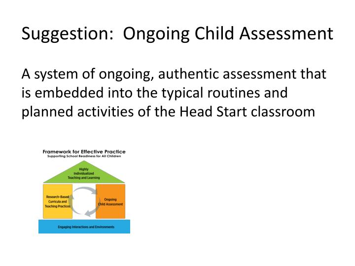 Suggestion:  Ongoing Child Assessment