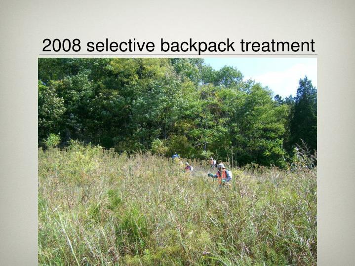 2008 selective backpack treatment
