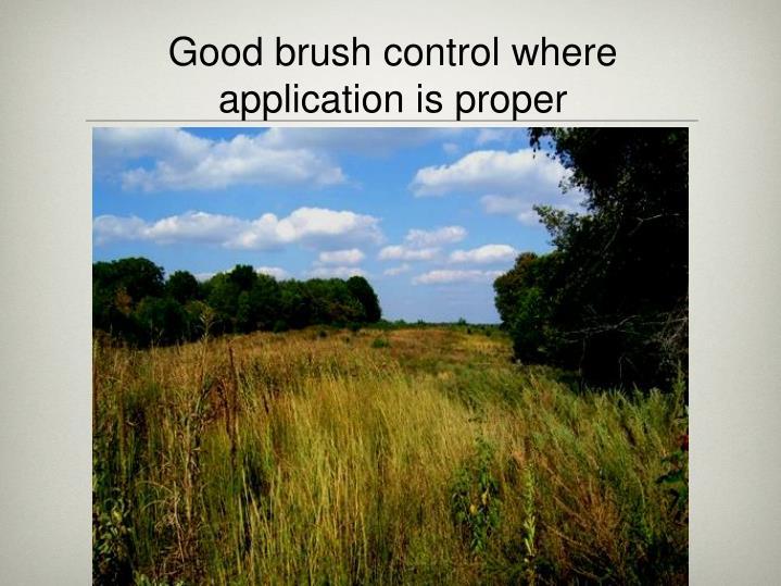 Good brush control where