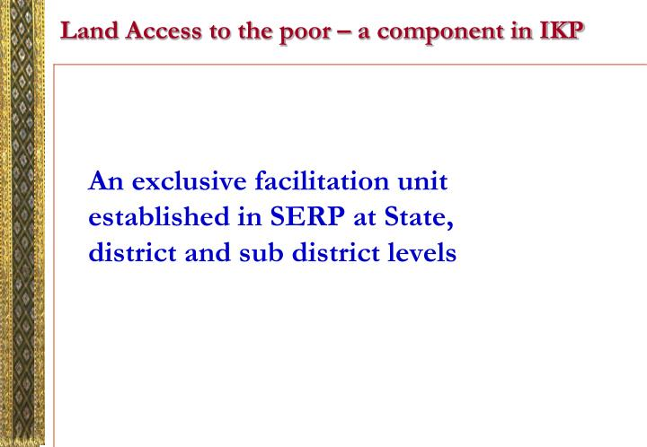 Land Access to the poor – a component in IKP