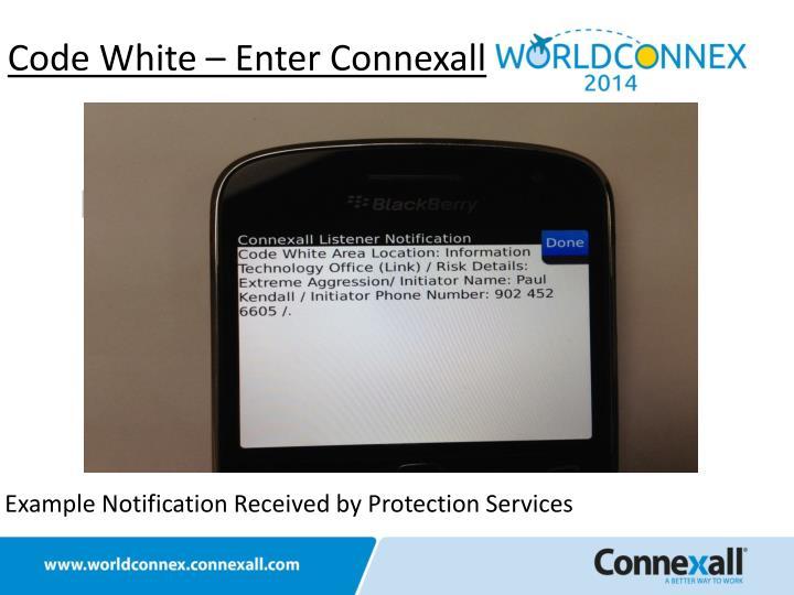 Code White – Enter Connexall