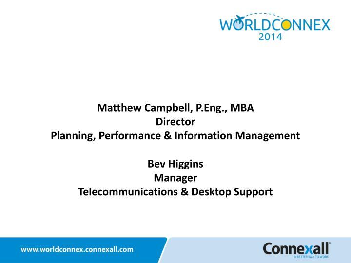Matthew Campbell, P.Eng.,