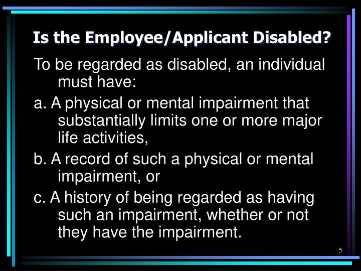 Is the Employee/Applicant Disabled?