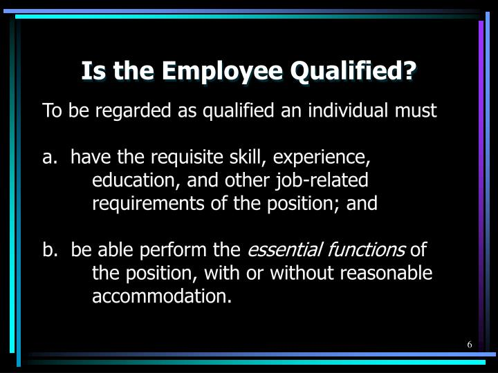 Is the Employee Qualified?