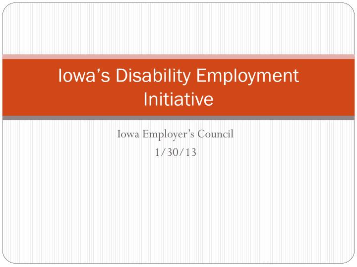 Iowa s disability employment initiative