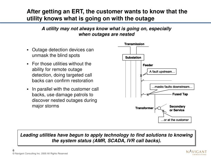 After getting an ERT, the customer wants to know that the utility knows what is going on with the outage