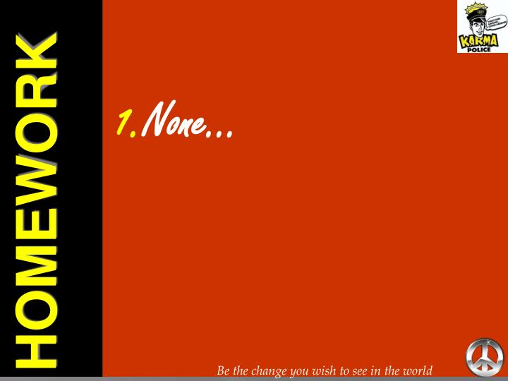 None…