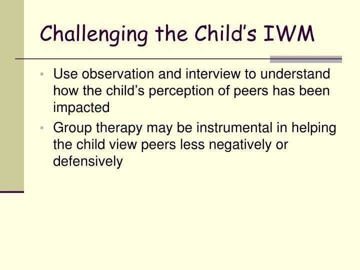Challenging the Child's IWM