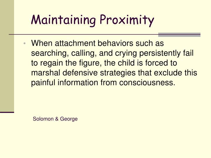 Maintaining Proximity