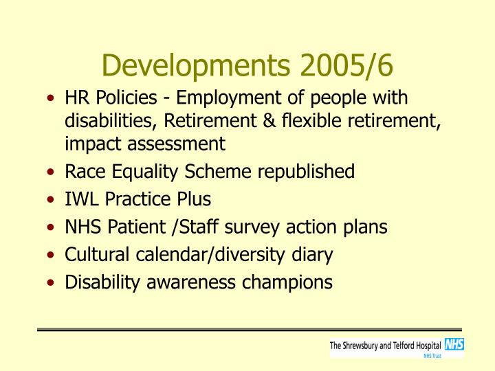 Developments 2005/6