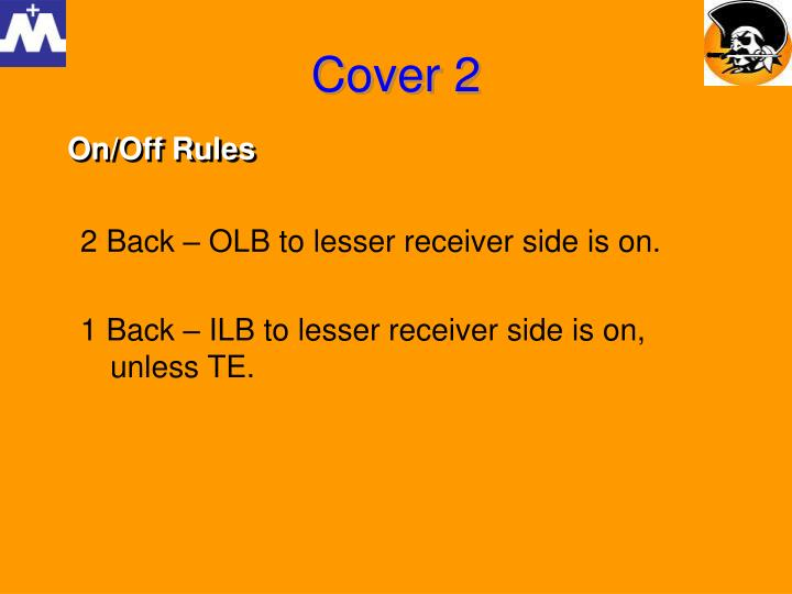 2 Back – OLB to lesser receiver side is on.
