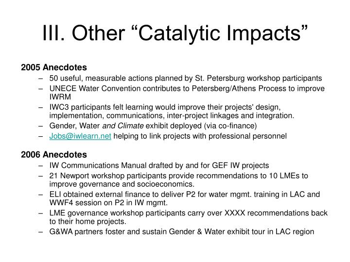 "III. Other ""Catalytic Impacts"""