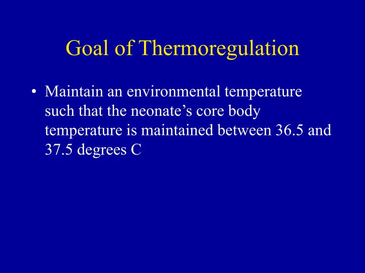 Goal of Thermoregulation